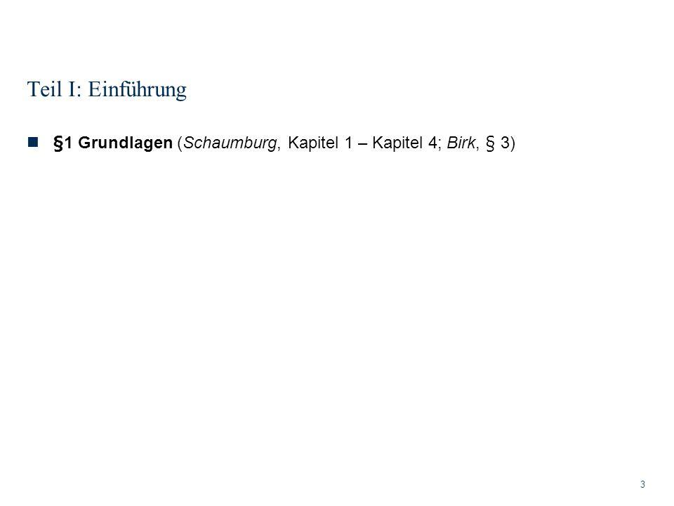Teil I: Einführung §1 Grundlagen (Schaumburg, Kapitel 1 – Kapitel 4; Birk, § 3)