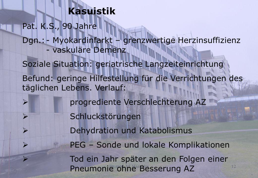 Kasuistik Pat. K.S., 90 Jahre. Dgn.: - Myokardinfarkt – grenzwertige Herzinsuffizienz - vaskuläre Demenz.