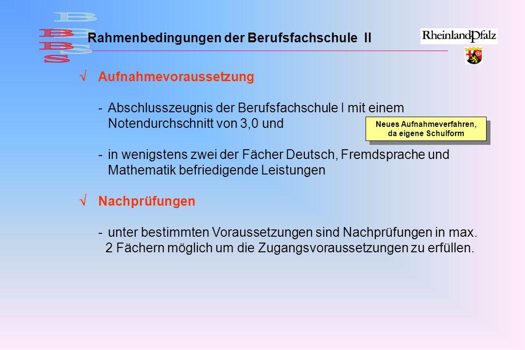 BBS Rahmenbedingungen der Berufsfachschule II  Aufnahmevoraussetzung