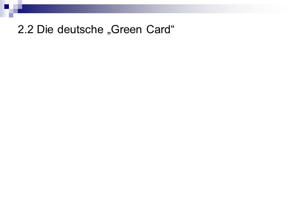 """2.2 Die deutsche """"Green Card"""