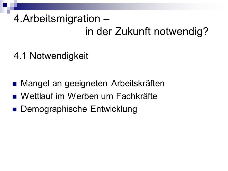 4.Arbeitsmigration – in der Zukunft notwendig 4.1 Notwendigkeit