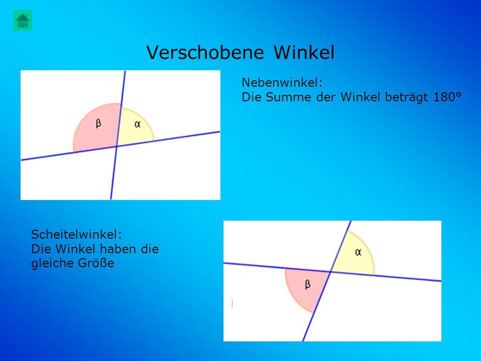 Verschobene Winkel Nebenwinkel: Die Summe der Winkel beträgt 180°