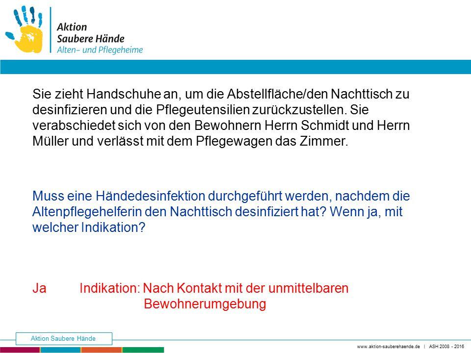 Ja Indikation: Nach Kontakt mit der unmittelbaren Bewohnerumgebung