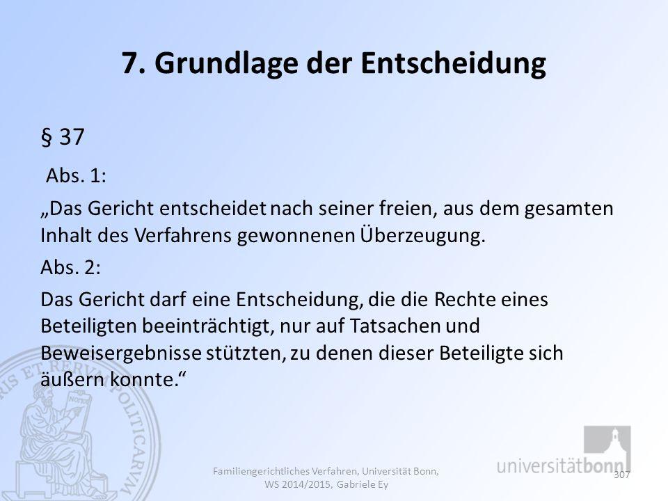 7. Grundlage der Entscheidung