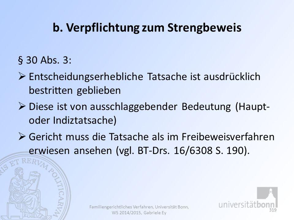 b. Verpflichtung zum Strengbeweis