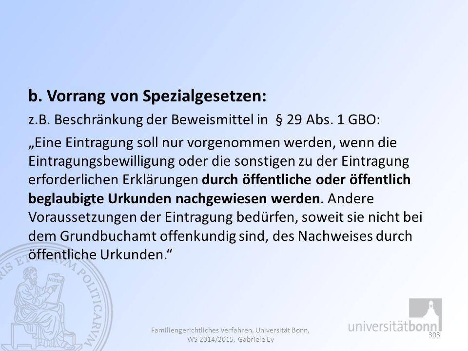 b. Vorrang von Spezialgesetzen: