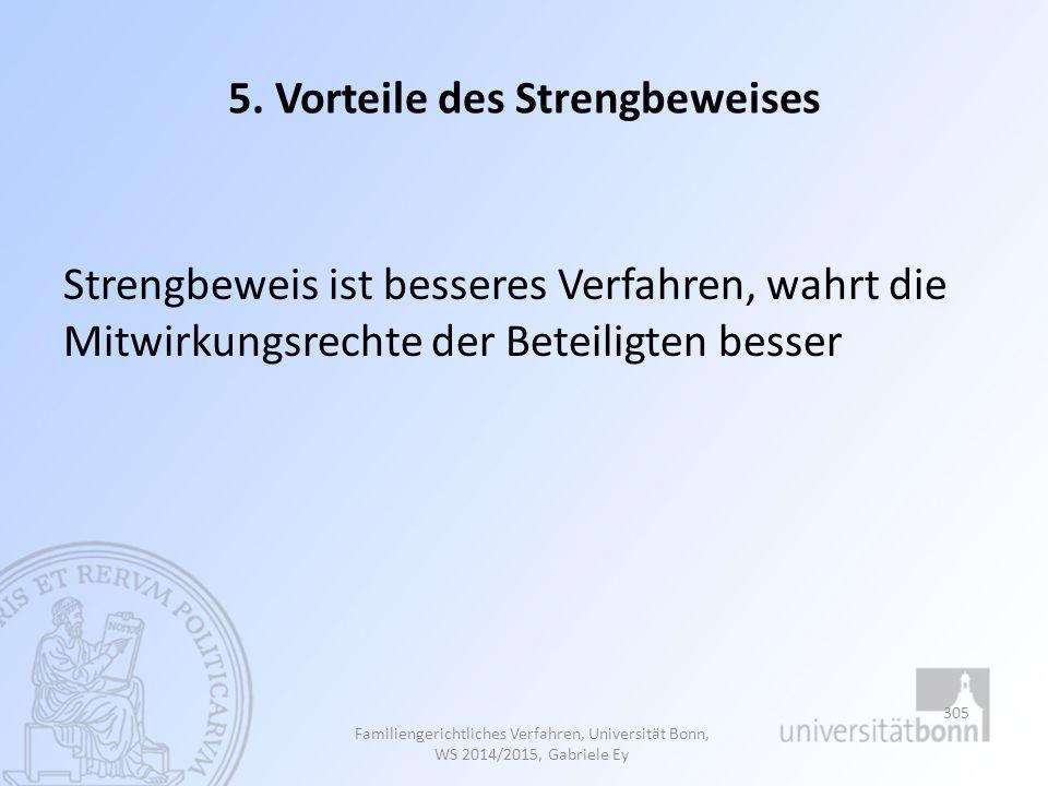 5. Vorteile des Strengbeweises