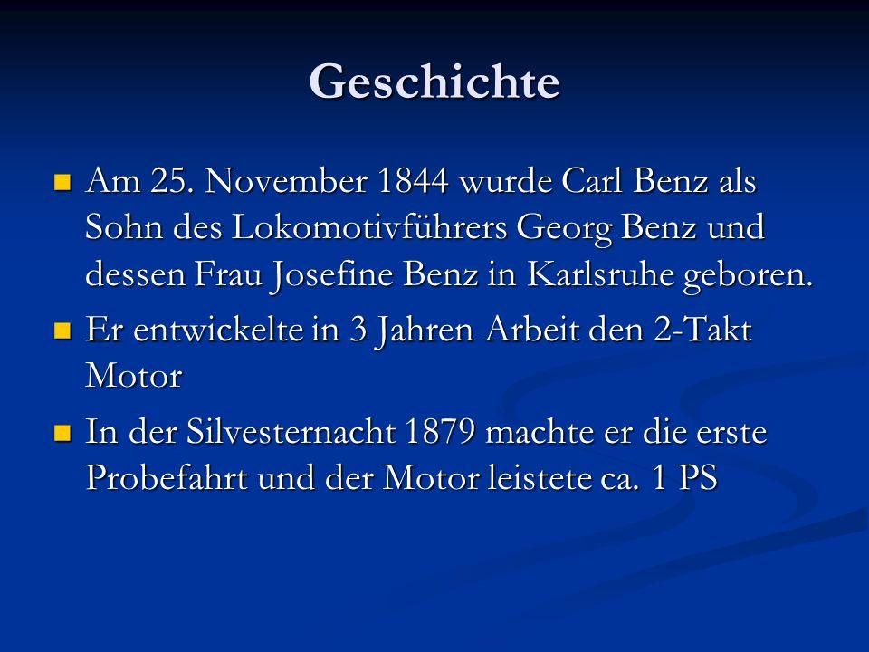 Geschichte Am 25. November 1844 wurde Carl Benz als Sohn des Lokomotivführers Georg Benz und dessen Frau Josefine Benz in Karlsruhe geboren.