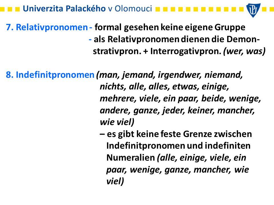 7. Relativpronomen - formal gesehen keine eigene Gruppe