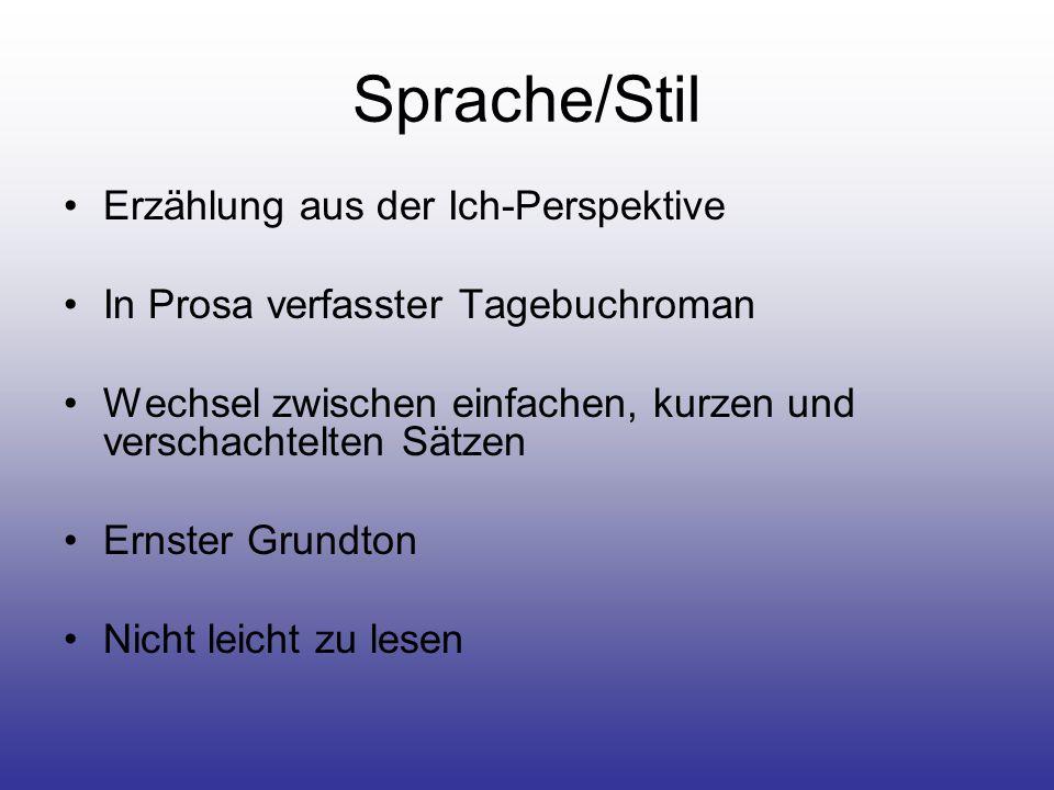 Sprache/Stil Erzählung aus der Ich-Perspektive