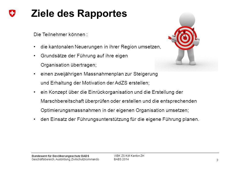 Ziele des Rapportes Die Teilnehmer können :