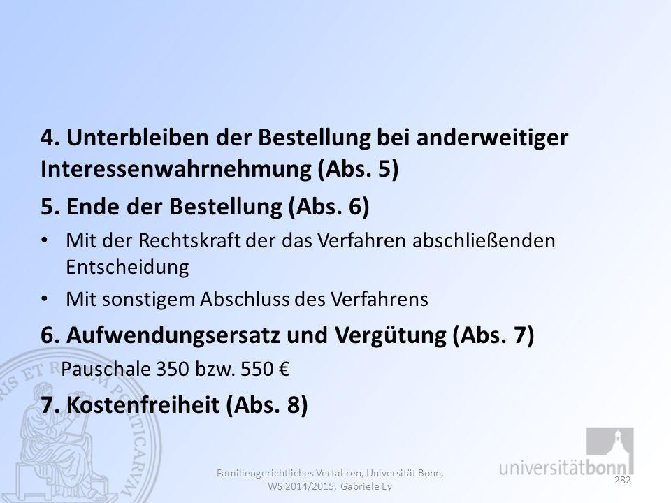5. Ende der Bestellung (Abs. 6)