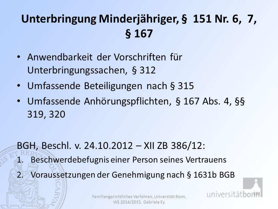 Unterbringung Minderjähriger, § 151 Nr. 6, 7, § 167