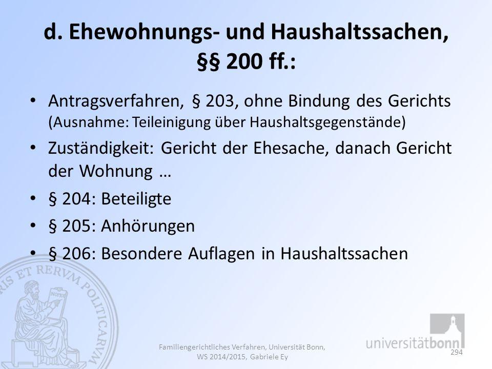 d. Ehewohnungs- und Haushaltssachen, §§ 200 ff.: