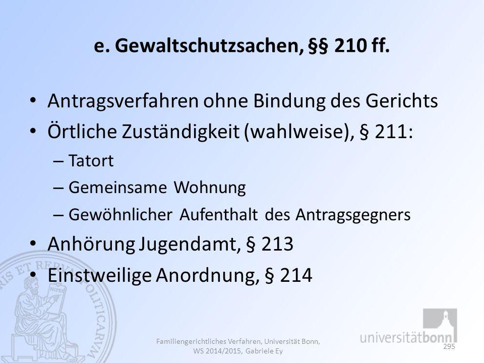 e. Gewaltschutzsachen, §§ 210 ff.