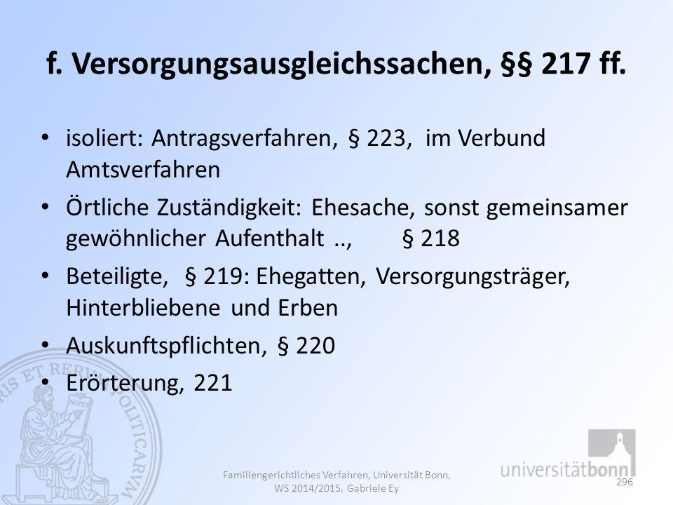 f. Versorgungsausgleichssachen, §§ 217 ff.