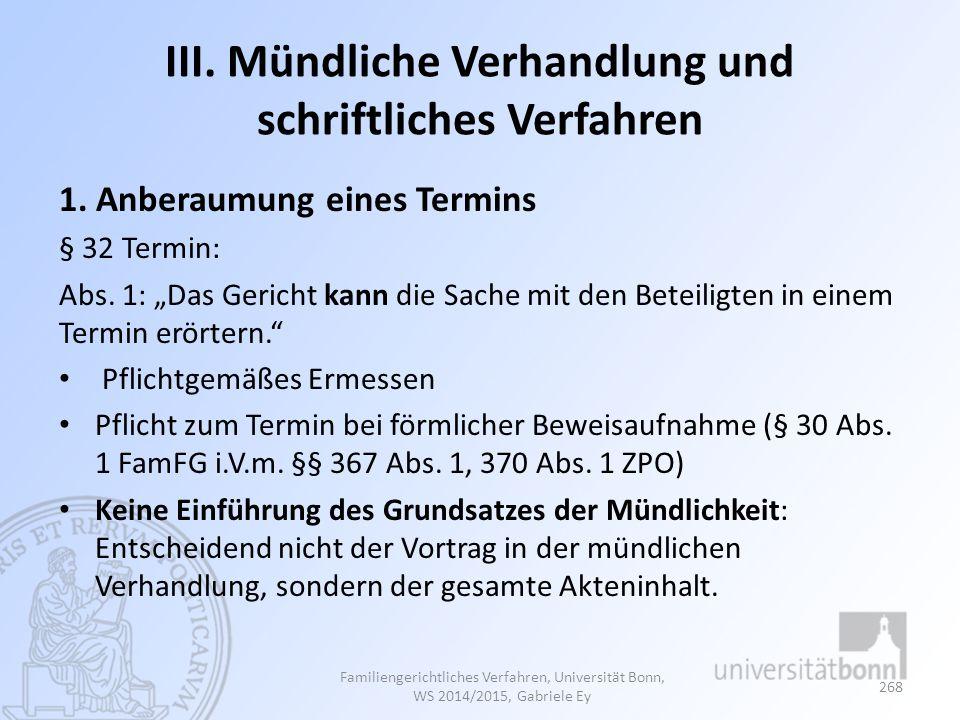 III. Mündliche Verhandlung und schriftliches Verfahren