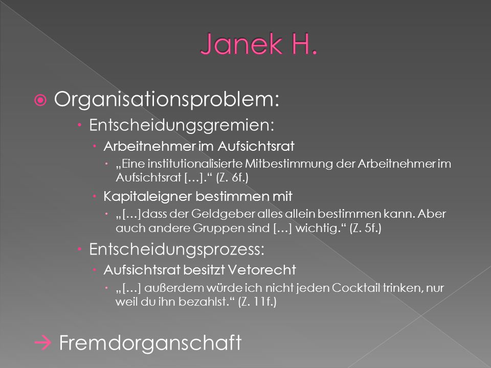Janek H. Organisationsproblem:  Fremdorganschaft