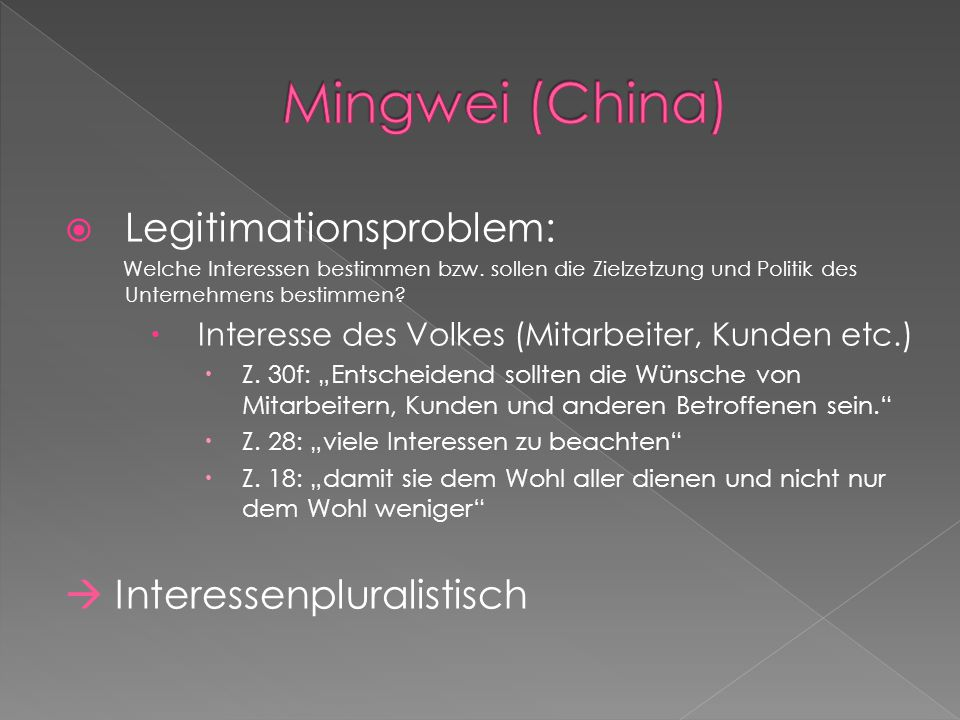 Mingwei (China) Legitimationsproblem:  Interessenpluralistisch