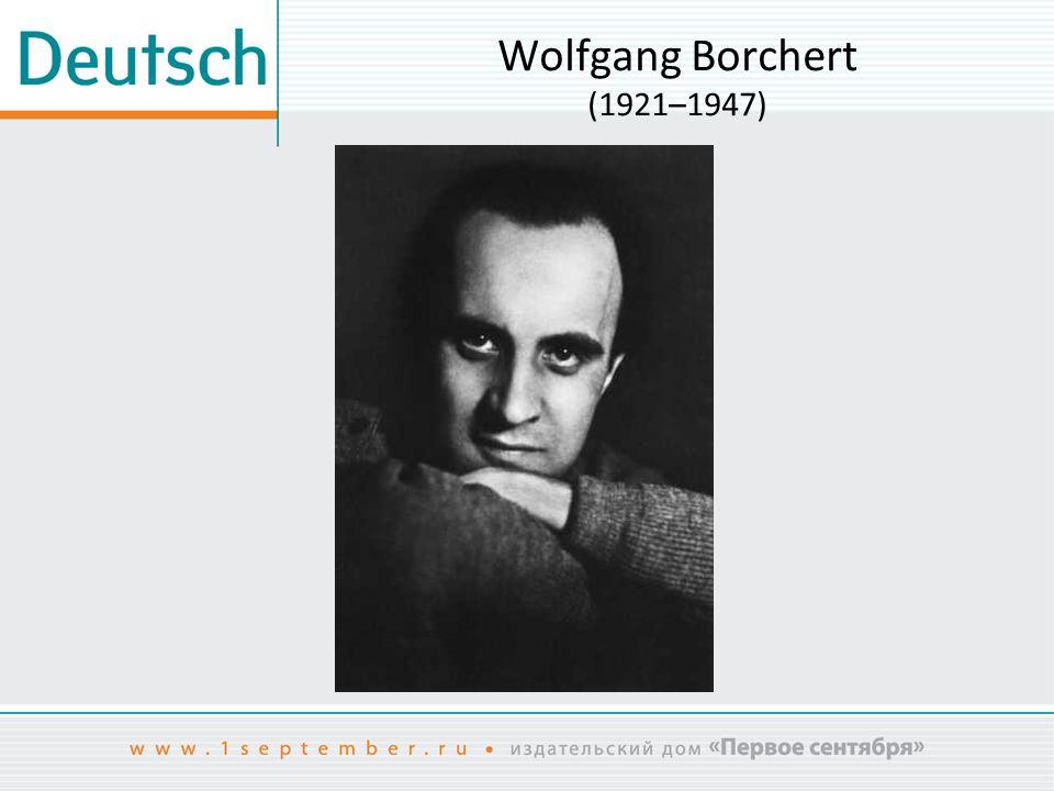 Wolfgang Borchert (1921–1947) Das Bild ist entnommen aus: http://www.polunbi.de/pers/borchert-01.html.