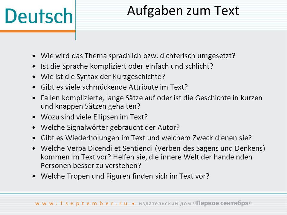 Aufgaben zum Text Wie wird das Thema sprachlich bzw. dichterisch umgesetzt Ist die Sprache kompliziert oder einfach und schlicht