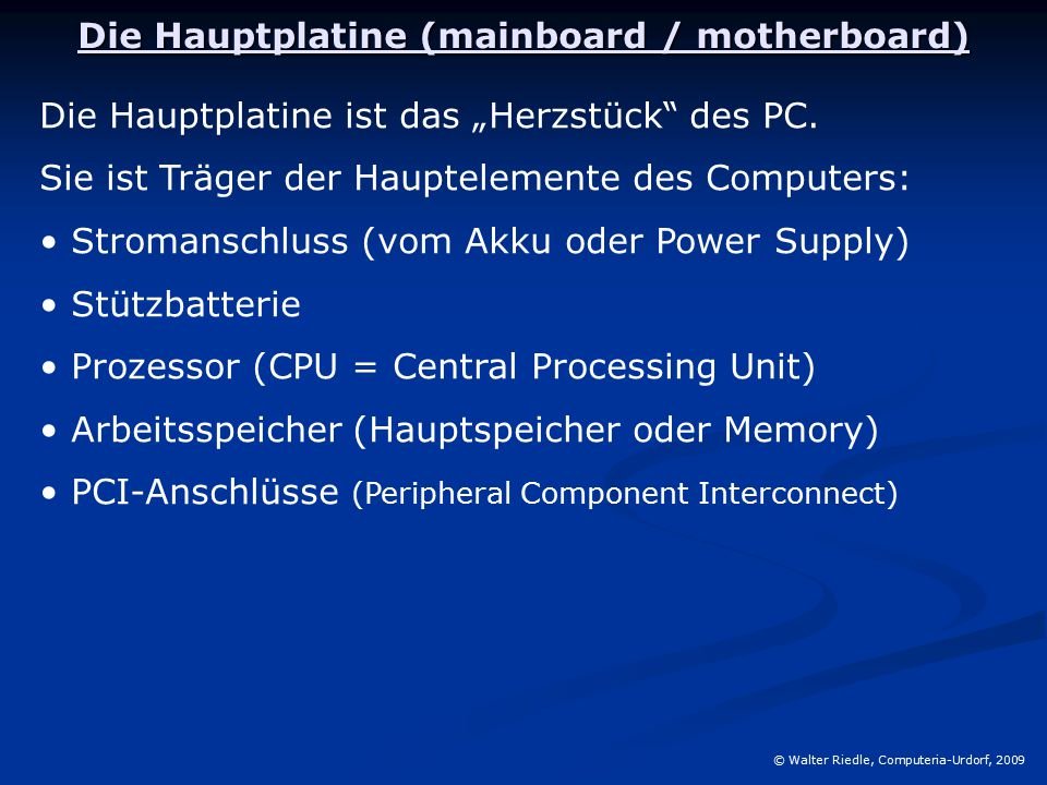 Die Hauptplatine (mainboard / motherboard)