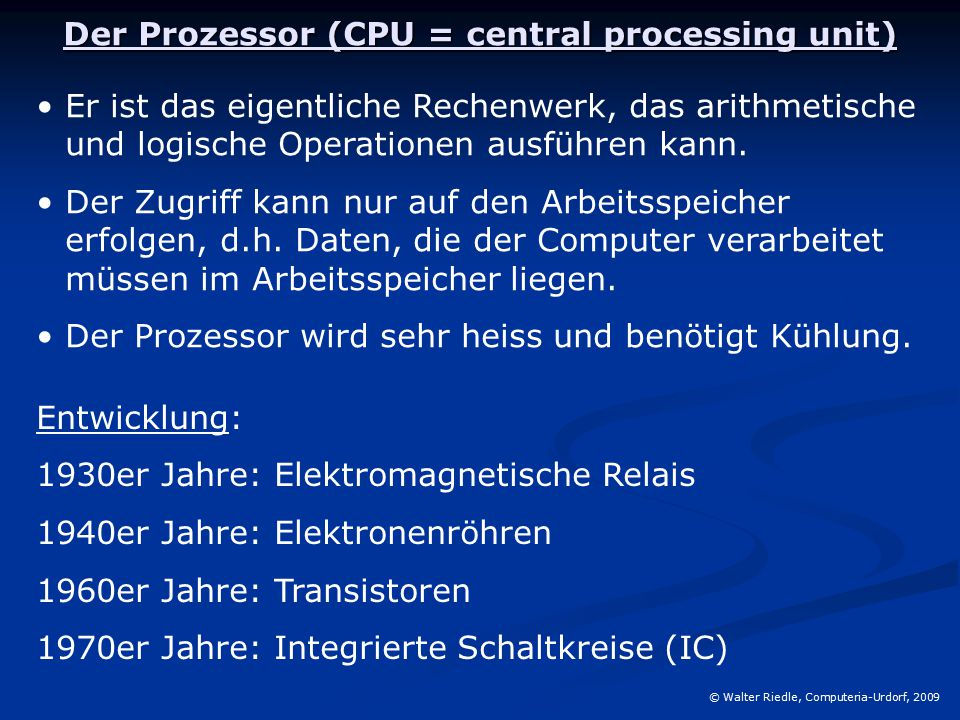 Der Prozessor (CPU = central processing unit)