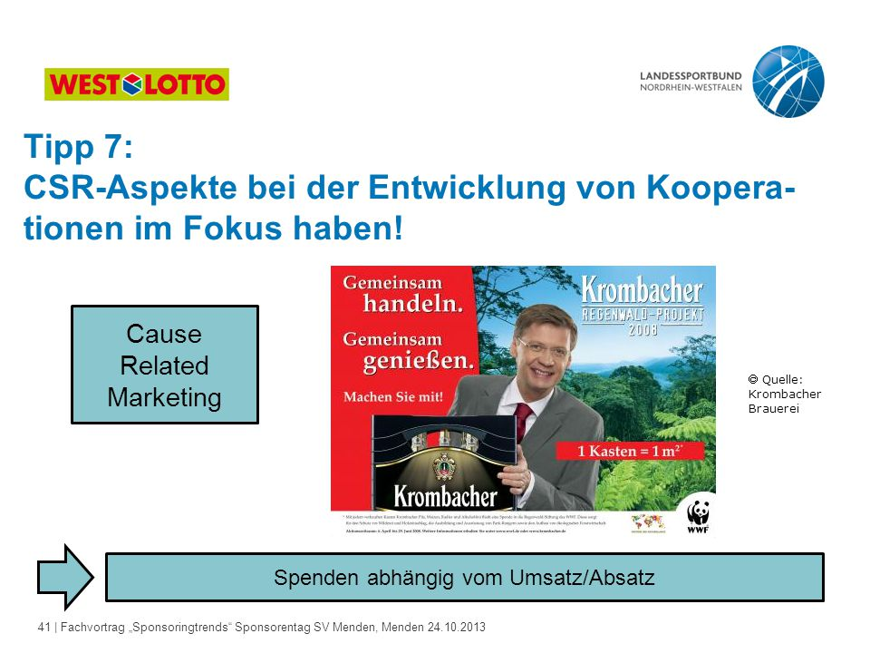 CSR-Aspekte bei der Entwicklung von Koopera- tionen im Fokus haben!
