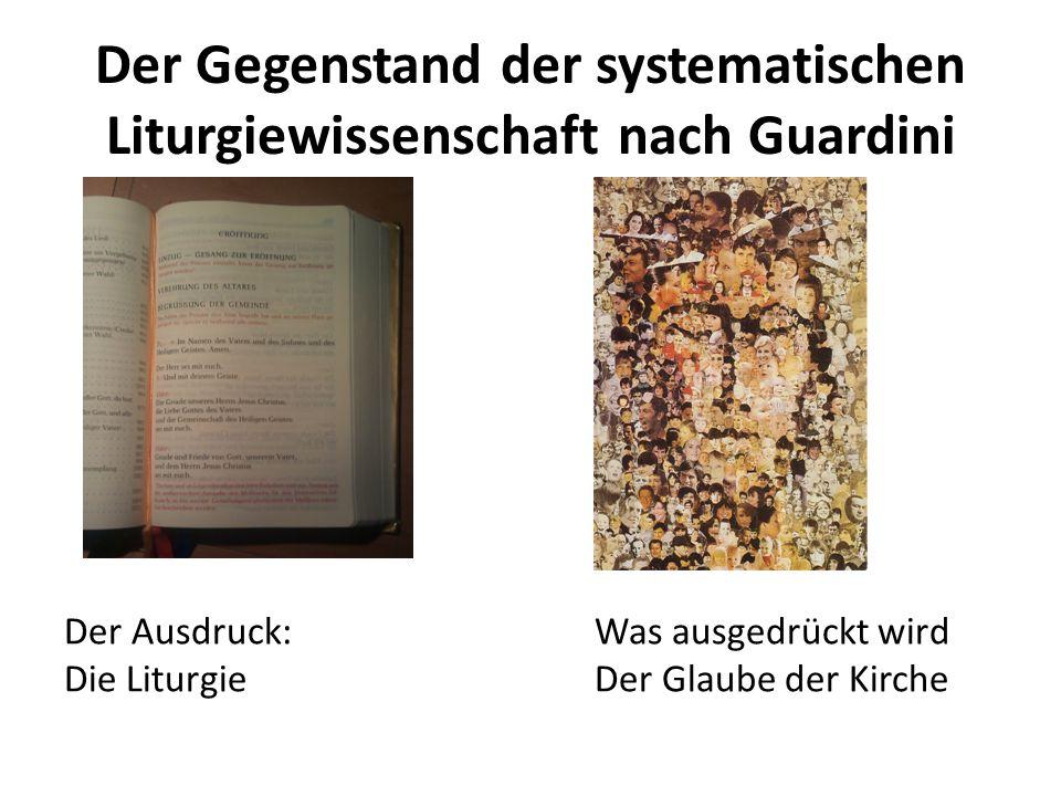 Der Gegenstand der systematischen Liturgiewissenschaft nach Guardini