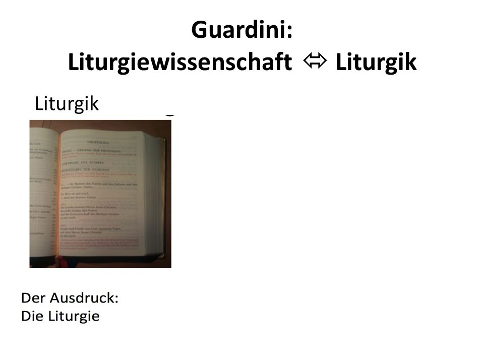 Guardini: Liturgiewissenschaft  Liturgik