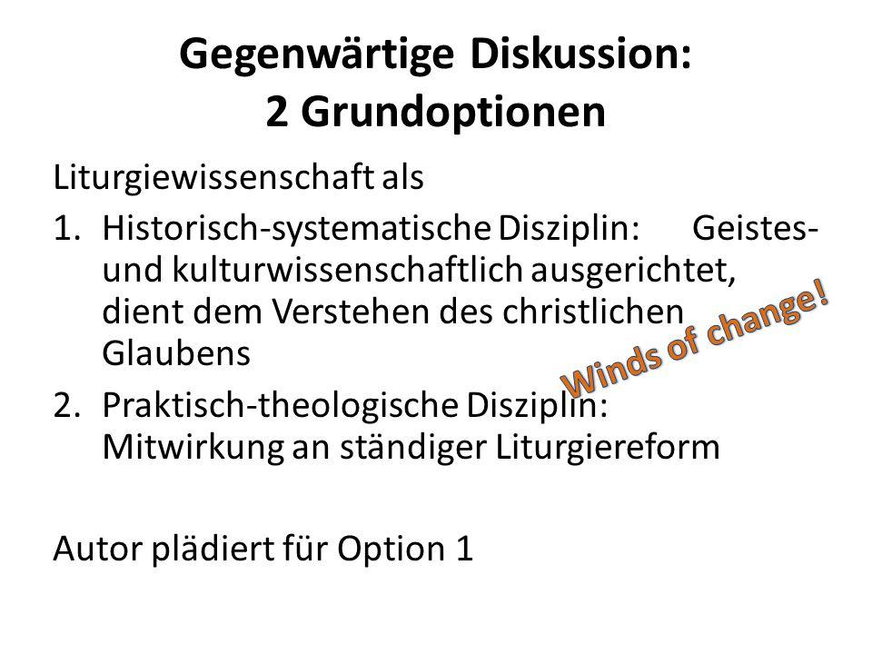 Gegenwärtige Diskussion: 2 Grundoptionen