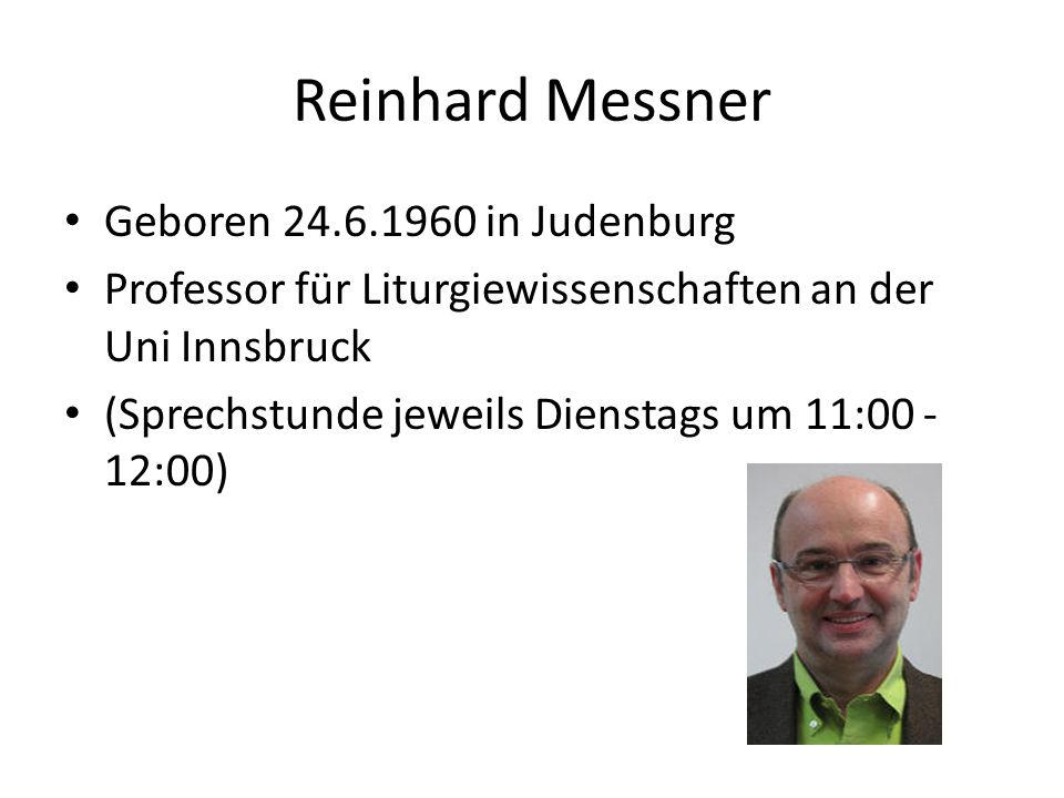 Reinhard Messner Geboren in Judenburg