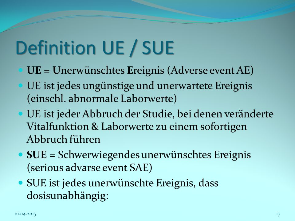 Definition UE / SUE UE = Unerwünschtes Ereignis (Adverse event AE)