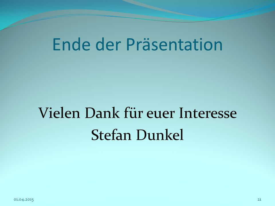 Vielen Dank für euer Interesse Stefan Dunkel