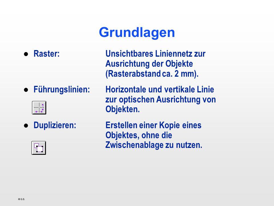 Grundlagen Raster: Unsichtbares Liniennetz zur Ausrichtung der Objekte (Rasterabstand ca. 2 mm).