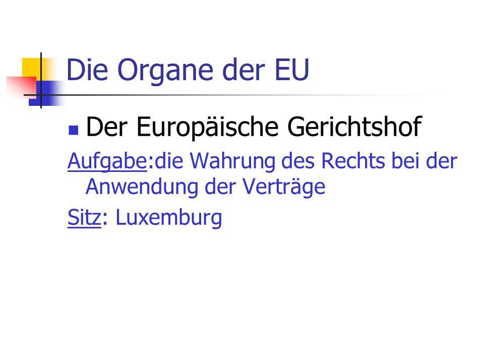 Die Organe der EU Der Europäische Gerichtshof