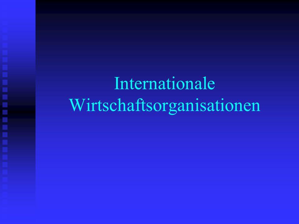 Internationale Wirtschaftsorganisationen