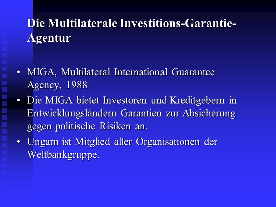 Die Multilaterale Investitions-Garantie-Agentur