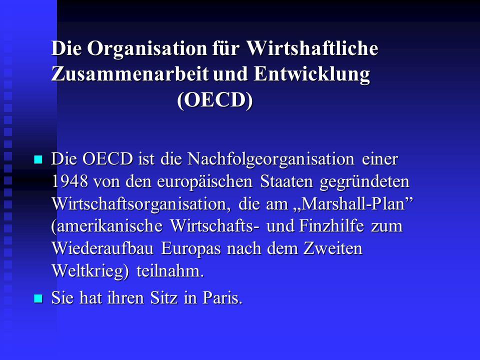 Die Organisation für Wirtshaftliche Zusammenarbeit und Entwicklung