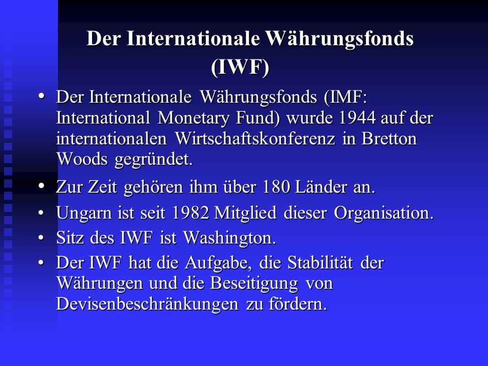Der Internationale Währungsfonds (IWF)