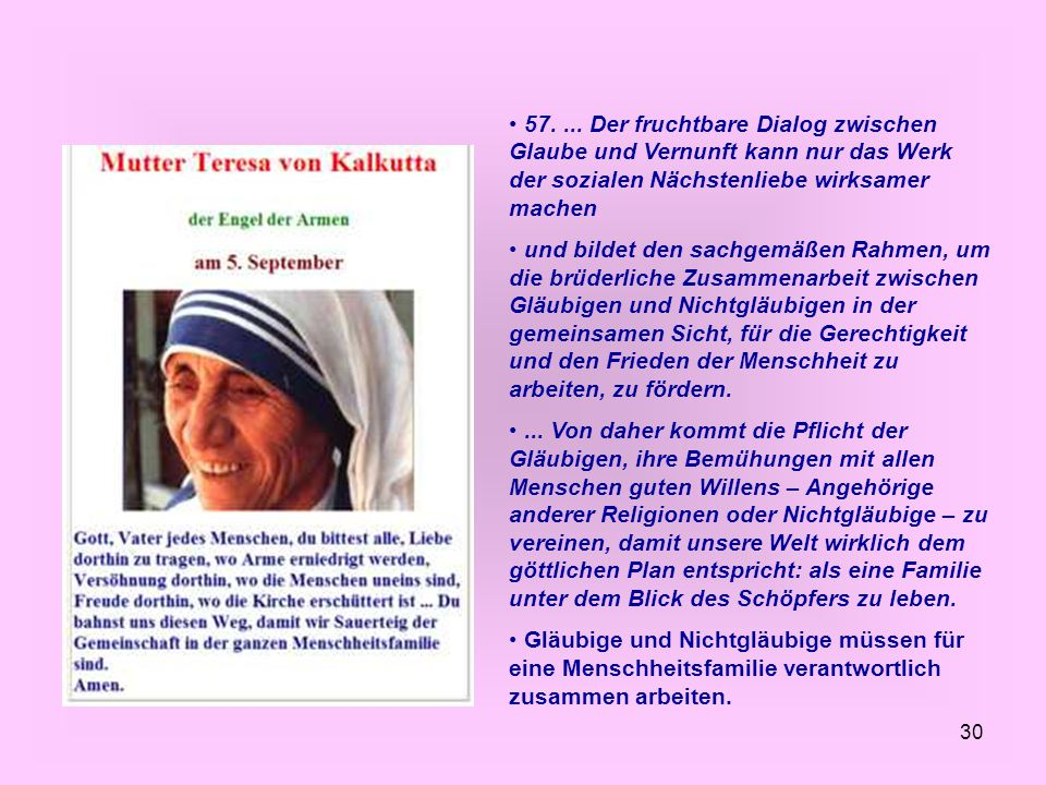 57. ... Der fruchtbare Dialog zwischen Glaube und Vernunft kann nur das Werk der sozialen Nächstenliebe wirksamer machen