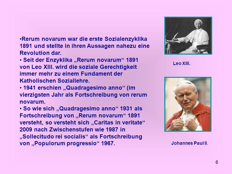 Rerum novarum war die erste Sozialenzyklika 1891 und stellte in ihren Aussagen nahezu eine Revolution dar.