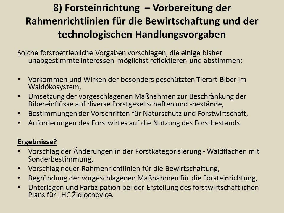 8) Forsteinrichtung – Vorbereitung der Rahmenrichtlinien für die Bewirtschaftung und der technologischen Handlungsvorgaben