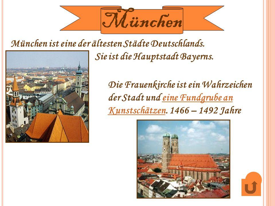 München München ist eine der ältesten Städte Deutschlands.