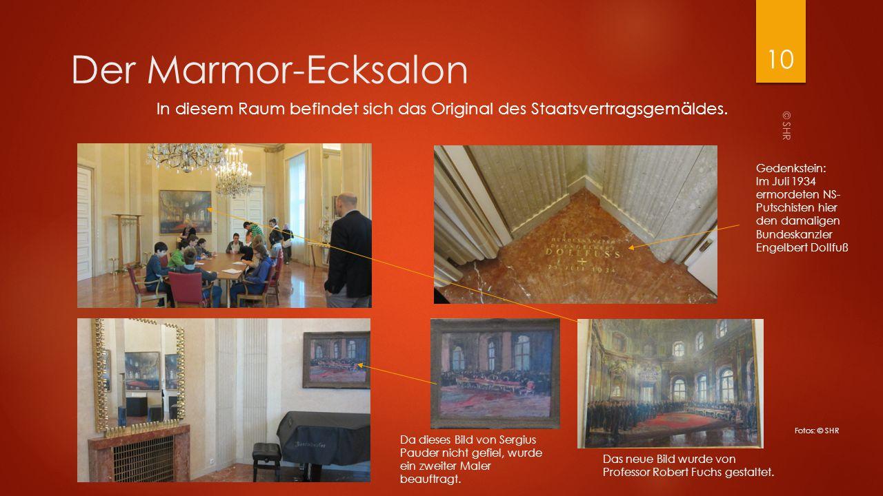Der Marmor-Ecksalon In diesem Raum befindet sich das Original des Staatsvertragsgemäldes. Gedenkstein: