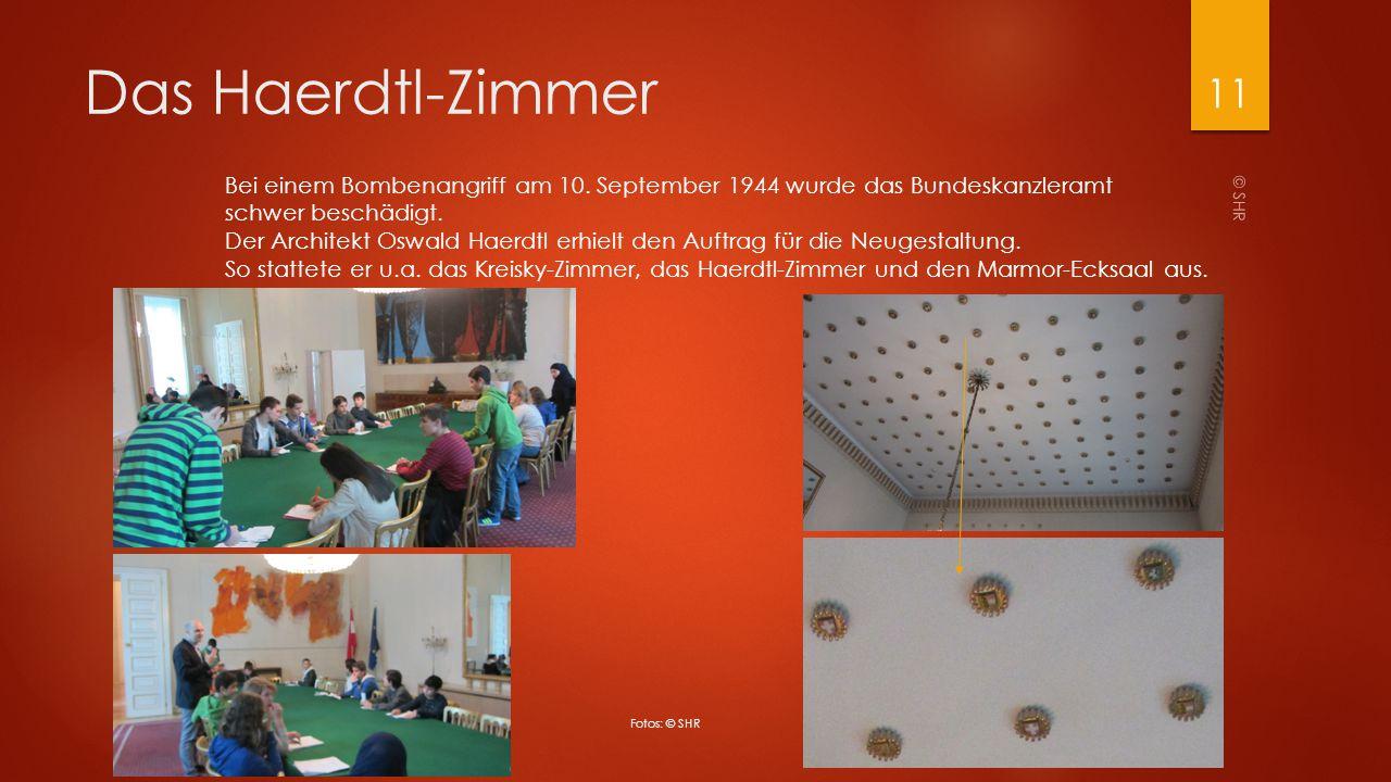 Das Haerdtl-Zimmer Bei einem Bombenangriff am 10. September 1944 wurde das Bundeskanzleramt schwer beschädigt.