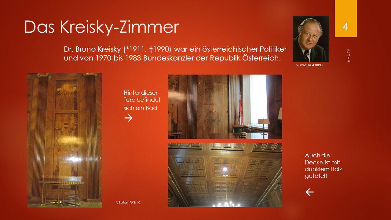 Das Kreisky-Zimmer Dr. Bruno Kreisky (*1911, †1990) war ein österreichischer Politiker und von 1970 bis 1983 Bundeskanzler der Republik Österreich.