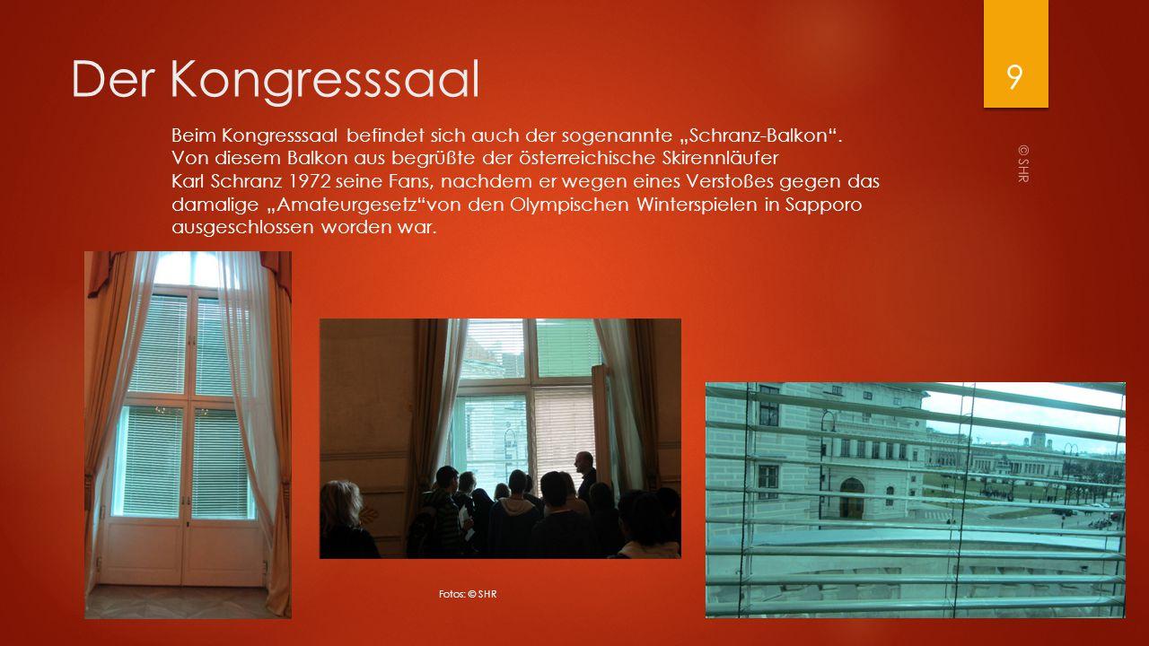 """Der Kongresssaal Beim Kongresssaal befindet sich auch der sogenannte """"Schranz-Balkon ."""