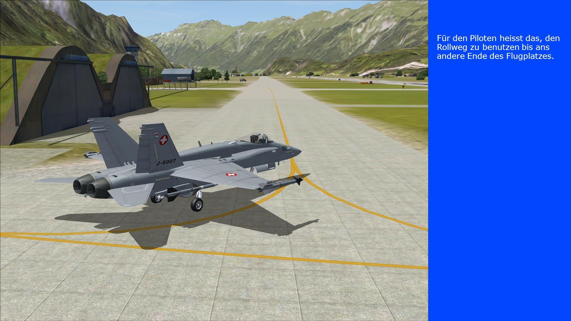 Für den Piloten heisst das, den Rollweg zu benutzen bis ans andere Ende des Flugplatzes.