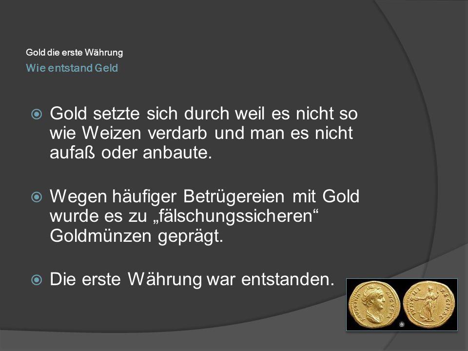 Die erste Währung war entstanden.